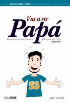 vas a ser papa: el embarazo semana a semana-mario guindel-9788436829914
