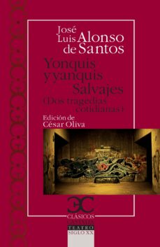 yonquis y yanquis ; salvajes-jose luis alonso de santos-9788497405003