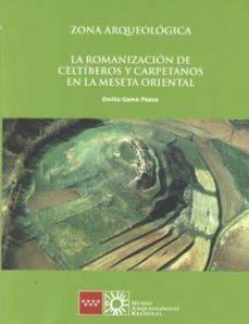 zona arqueologica 22: la romanizacion de celtiberos y carpetanos en la meseta oriental-emilio gamo pazos-9788445136263