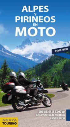 alpes y pirineos en moto 2019-pedro pardo blanco-9788491581611