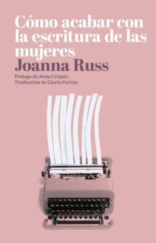 como acabar con la escritura de las mujeres-joanna russ-9788494887147