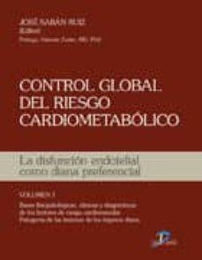 control global del riesgo cardiometabolico: la disfuncion endoteli al como diana preferencial (vol. v. 1) bases fisiopatologicas, clinicas y diagnosticas de los factores de riesgo cardiovascular. patoge-jose saban ruiz-9788479788780