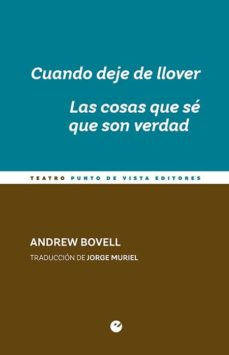 cuando deje de llover / las cosas que se que son verdad-andrew bovell-9788416876860