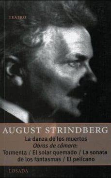 danza de los muertos / obras de cámara: tormenta, el solar quemad o, la sonata de los fantasmas y el pelícano-august strindberg-9789500363426