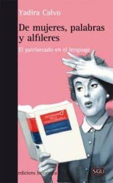 de mujeres, palabras y alfileres: el patriarcado en el lenguaje-9788472908178
