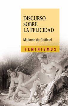 discurso sobre la felicidad-madame du chatelet-9788437625232
