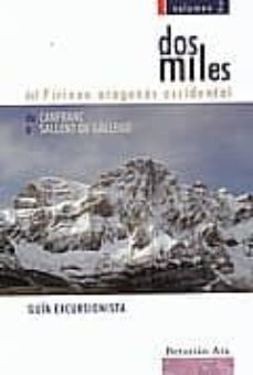 dos miles del pirineo aragones occidental. volumen 2. de canfrac a sallent de gallego-9788460930037