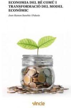 economia del be comu i transformacio del model economic (valenciano)-joan ramon sanchis i palacio-9788412005233