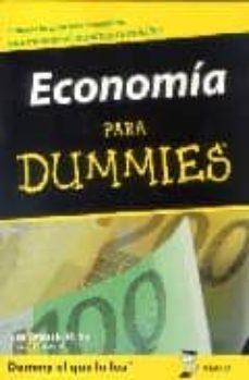 economia para dummies: guia sencilla sobre los principales temas economicos que afectan a todo el mundo: la politica fiscal, los tipos de interes, la inflacion, ¡y mucho mas!-sean masaki flynn-9788483580691
