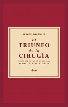 el triunfo de la cirugia-jurgen thorwald-9788434427358