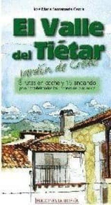el valle del tietar. jardin de gredos (8 rutas en coche y 16 anda ndo)-jose maria santamaria garcia-9788495889812