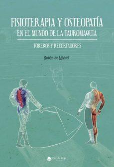 fisioterapia y osteopatía en el mundo de la tauromaquia. toreros y recortadores-ruben de miguel espeso-9788413173467