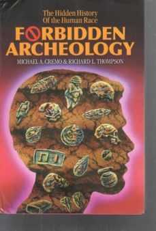 forbidden archeology: the hidden history of the human race-michael a. cremo-9780892132942