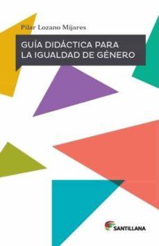 guía didáctica para la igualdad de género-pilar lozano mijares-9788468059464