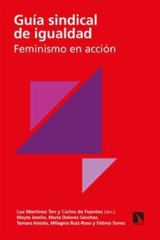 guía sindical de igualdad. feminismo en acción-luz martínez ten-9788490978962