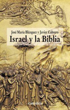 israel y la biblia-jose maria blazquez-javier cabrero-9788437628981