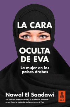 la cara oculta de eva: la mujer en los paises arabes-nawal el saadawi-9788416523733
