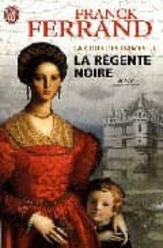 la cour des dames 1: la regente noire-franck ferrand-9782290008560