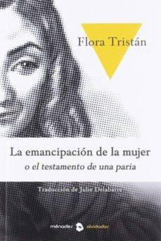 la emancipacion de la mujer o historia de una paria-flora tristan-9788412000610