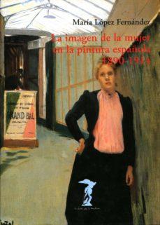 la imagen de la mujer en la pintura: 1890-1914-maria concepcion fernandez lopez-9788477746737