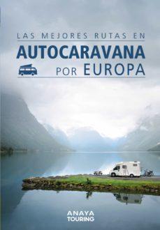 las mejores rutas en autocaravana por europa-9788491582427