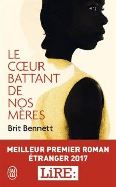 le coeur battant de nos mères (prix lire 2017 du meilleur premier roman étranger)-brit bennett-9782290154960