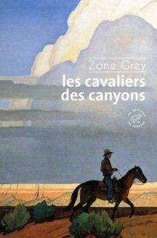 les cavaliers des canyons-zane grey-9782373850635