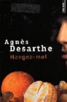 mangez-moi-agnes desarthe-9782757805183