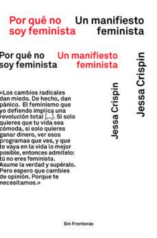 por que no soy feminista: un manifiesto feminista-jessa crispin-9788415070979