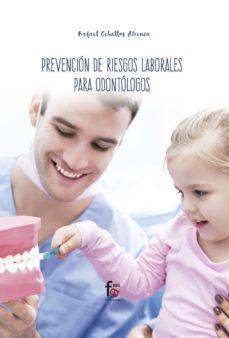 prevención de riesgos laborales para odontólogos-rafael ceballos atienza-9788413013251