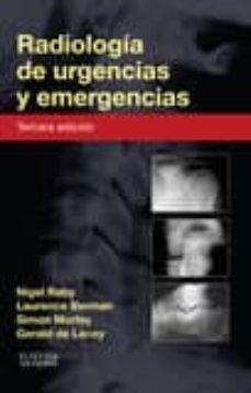 radiología de urgencias y emergencias, 3ª ed.-nigel raby-9788490227831