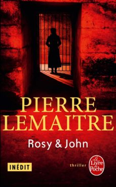 rosy et john (la trilogie verhoeven vol.4)-pierre lemaitre-9782253175957