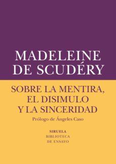 sobre la mentira, el disimulo y la sinceridad-madeleine de scudery-9788417151072