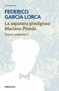 teatro completo (t. i): mariana pineda; tragicomedia de don crist obal; retablillo de don cristobal; la zapatera prodigiosa; charla sobre teatro-federico garcia lorca-9788497932899