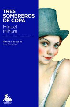 tres sombreros de copa-miguel mihura-9788467040791