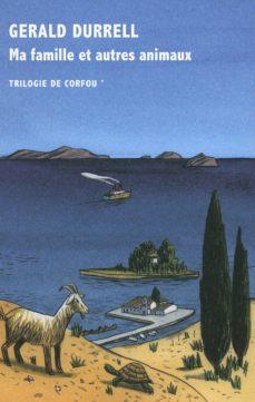 trilogie de corfou (vol. 1): ma famille et autres animaux-gerald durrell-9782710370765