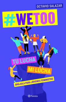 #wetoo: tu lucha, mi lucha-octavio salazar-9788408204817