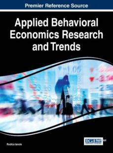 applied behavioral economics research and trends-9781522518266
