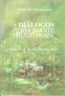 dialogos entre rocinante y rucio panza: sainete de humor en dos a ctos-jesus sevilla lozano-9788495963376