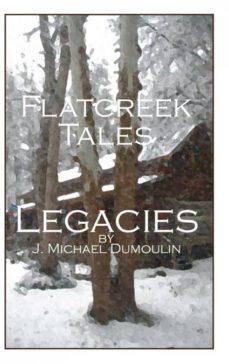 flatcreek tales legacies-9781320882064