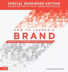how to launch a brand - special workbook edition (2nd edition)-9780989646147