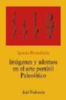 imagenes y adornos en el arte portatil paleolitico-ignacio barandiaran maestu-9788434452046