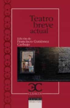 teatro breve actual-francisco gutierrez carbajo-9788497405942