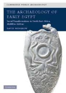 the archeology of early egypt-david wengrow-9780521543743