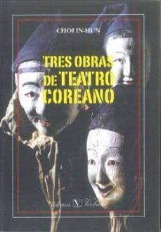 tres obras de teatro coreano-choi in-hun-9788479624033