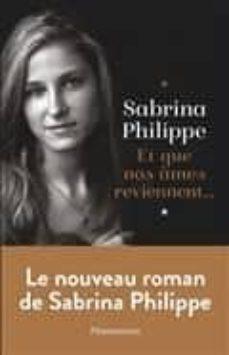 et que nos âmes reviennent...-sabrina philippe-9782081447158