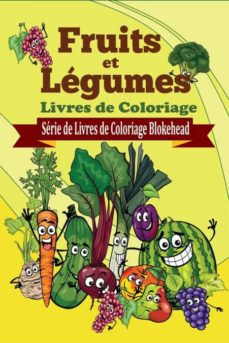 fruits et legumes livres de coloriage-9781320498180