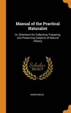 manual of the practical naturalist-9780341702566