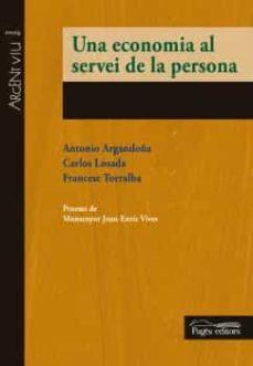 una economia al servei de la persona-antonio argandoña-9788499756196