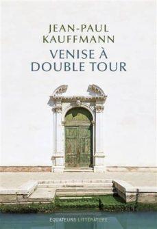 venise à double tour-jean-paul kauffmann-9782849905845